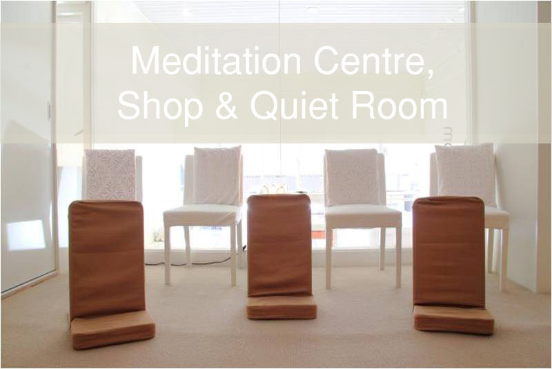 Meditation Centre, Bookshop and Quiet Room