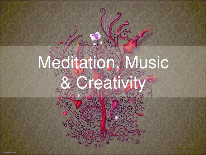 Meditation, Music and Creativity